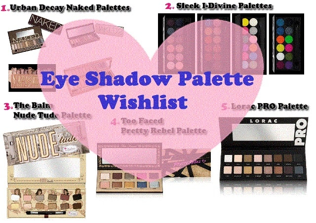 Eye Shadow Palette WishList
