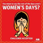 Happy Women's Day..R U Sure !!