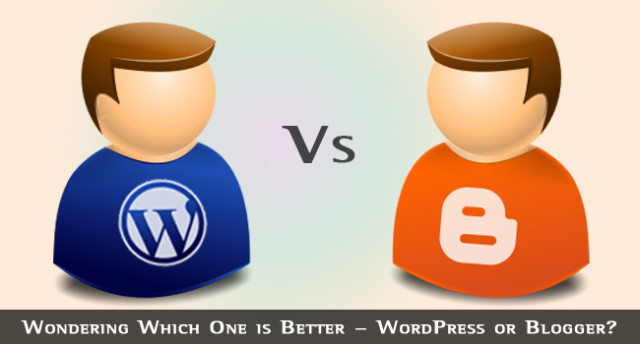 Doubts Discussion - Blogger or WordPress - which is better