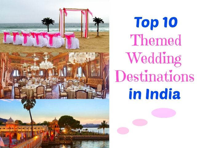 Best Themed Wedding Destinations in India