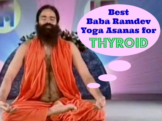 10 Best Baba Ramdev Yoga Asanas For Thyroid Treatment