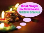 10 Best Ways to Celebrate Green Diwali: Eco-friendly Diwali This Year